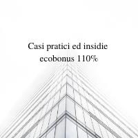 Casi pratici ed insidie ecobonus 110%