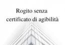 Rogito senza certificato di agibilità